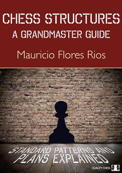 Chess Structures: A grandmaster Guide - Maur. F