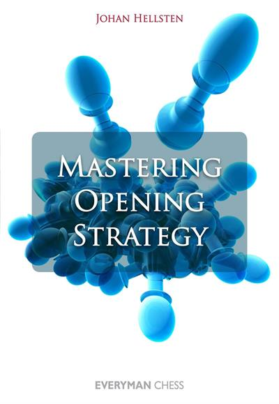 Mastering Opening Strategy af Johan Hellsten