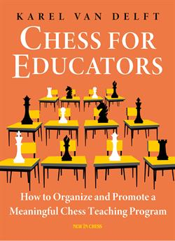 Chess for Educators - Karel van Delft
