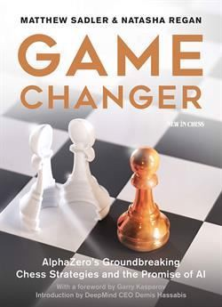 Game Changer: AlphaZero's Groundbreaking Chess Strategies af Mathew Sadler