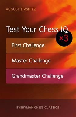Test your chess IQ x 3: First, Master and Grandmaster Challenge